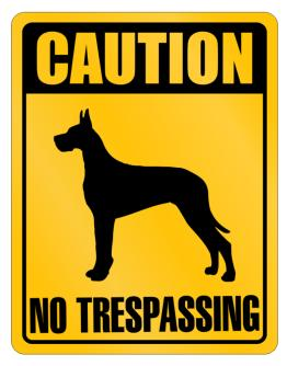 """ CAUTION Great Dane NO TRESPASSING "" Parking Sign"