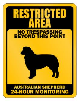 Restricted Area No Trespassing Beyond This Point Australian Shepherd Parking Sign