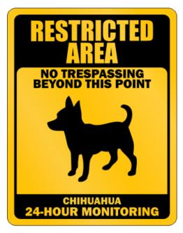 Restricted Area No Trespassing Beyond This Point Chihuahua Parking Sign