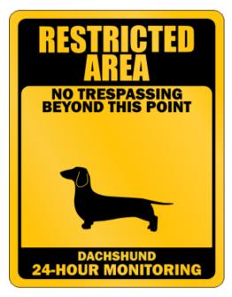 Restricted Area No Trespassing Beyond This Point Dachshund Parking Sign