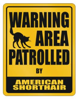 Warning, Area Patrolled By American Shorthair Parking Sign
