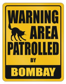 Warning, Area Patrolled By Bombay Parking Sign