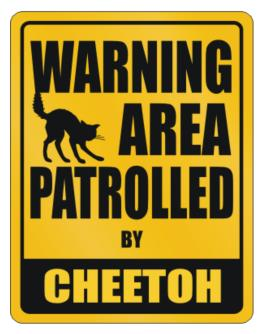 Warning, Area Patrolled By Cheetoh Parking Sign