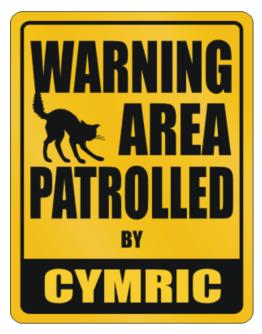Warning, Area Patrolled By Cymric Parking Sign