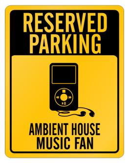 Reserved Parking - Ambient House Music Fan Parking Sign