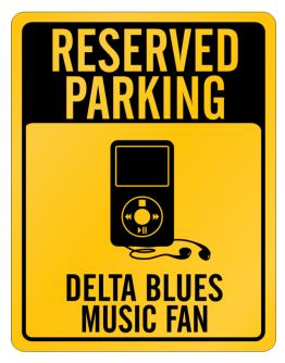 Reserved Parking - Delta Blues Music Fan Parking Sign