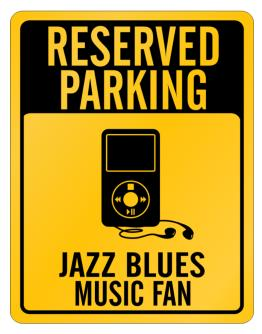 Reserved Parking - Jazz Blues Music Fan Parking Sign