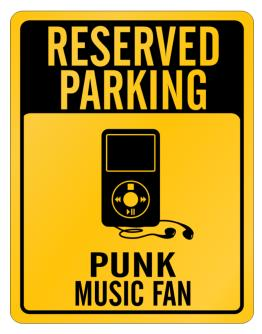 Reserved Parking - Punk Music Fan Parking Sign