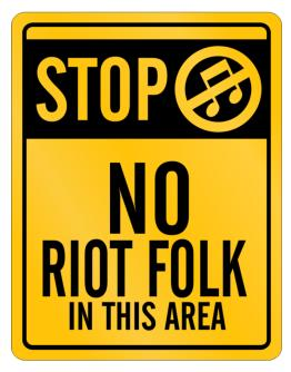 Stop - No Riot Folk In This Area Parking Sign