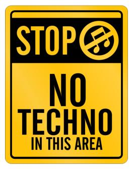 Parking Sign de Stop - No Techno In This Area
