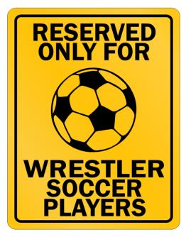 """ Reserved only for Wrestler Soccer Players "" Parking Sign"