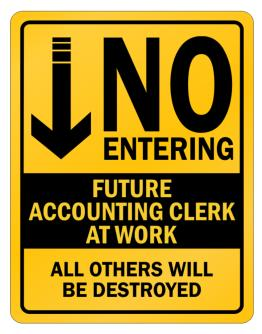 """ NO ENTERING FUTURE Accounting Clerk AT WORK "" Parking Sign"