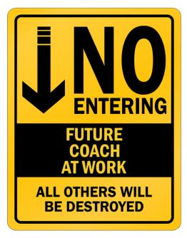""" NO ENTERING FUTURE Coach AT WORK "" Parking Sign"