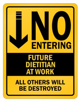 """"""" NO ENTERING FUTURE Dietitian AT WORK """" Parking Sign"""