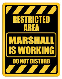 """ RESTRICTED AREA : Marshall IS WORKING "" Parking Sign"