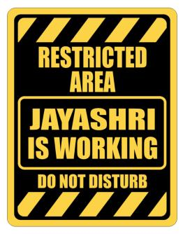 """ RESTRICTED AREA : Jayashri IS WORKING "" Parking Sign"