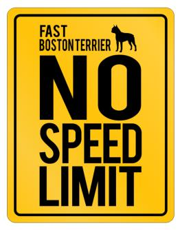 """ FAST Boston Terrier - NO SPEED LIMIT NONE "" Parking Sign"