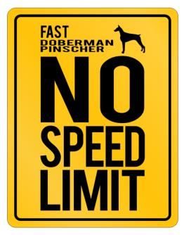""" FAST Doberman Pinscher - NO SPEED LIMIT NONE "" Parking Sign"
