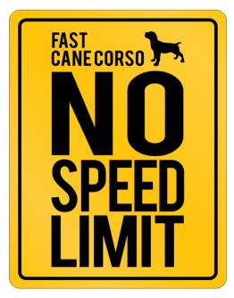 """"""" FAST Cane Corso - NO SPEED LIMIT NONE """" Parking Sign"""