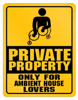 """"""" Only for Ambient House lovers """" Parking Sign"""