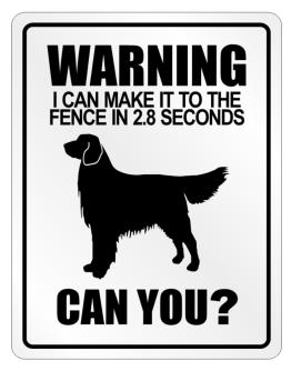 """ Warning, I can make in 2.8 seconds Golden Retriever "" Parking Sign"