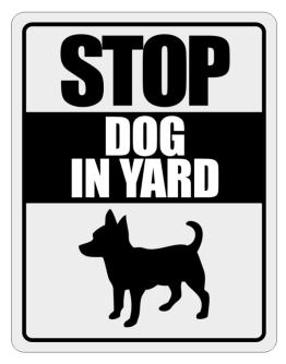 """ Dog in Yard Chihuahua "" Parking Sign"