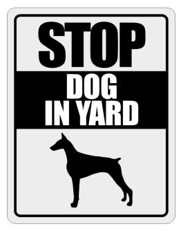 """ Dog in Yard Doberman Pinscher "" Parking Sign"