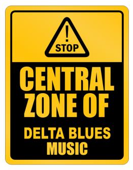 Central Zone of Delta Blues Music Parking Sign