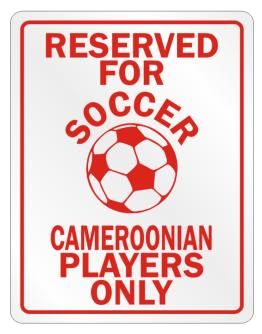 Reserved Soccer Cameroonian Players Parking Sign
