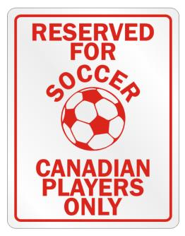 Reserved Soccer Canadian Players Parking Sign