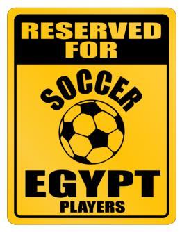 Reserved For Egypt Players Parking Sign