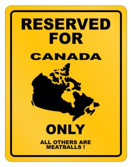 Reserved Canada Only Parking Sign