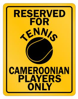 Reserved for Tennis Cameroonian only Parking Sign