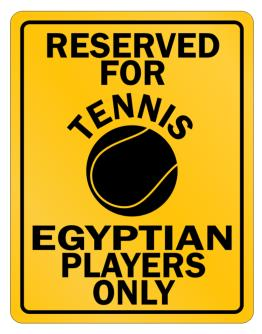 Reserved for Tennis Egyptian only Parking Sign