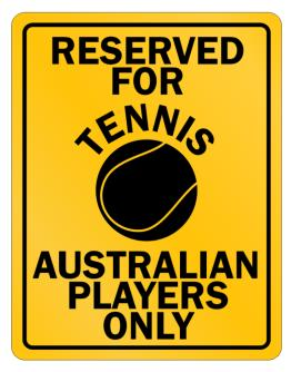 Reserved for Tennis Australian only Parking Sign