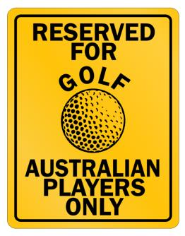 Reserved for golf Australian Only Parking Sign