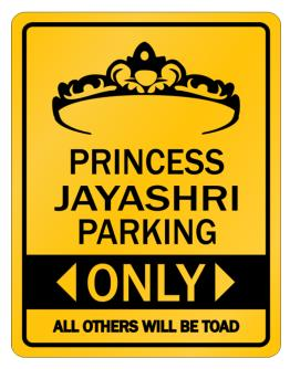 Princess Jayashri Only All others will be toad Parking Sign