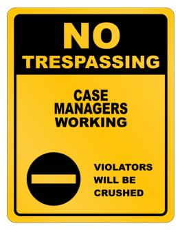 No Trespassing Case Managers Working Parking Sign