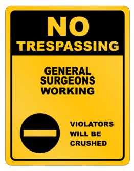 No Trespassing General Surgeons Working Parking Sign