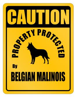 Caution property Belgian Malinois Parking Sign