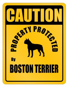Caution property Boston Terrier Parking Sign