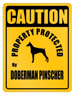 Caution property Doberman Pinscher Parking Sign
