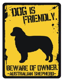 Dog is Friendly Australian Shepherd Parking Sign