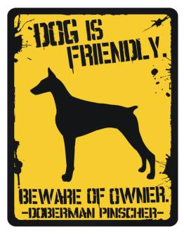 Dog is Friendly Doberman Pinscher Parking Sign