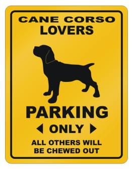 Cane Corso Lovers Parking Parking Sign