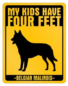 My Kids have Belgian Malinois Parking Sign