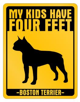 My Kids have Boston Terrier Parking Sign