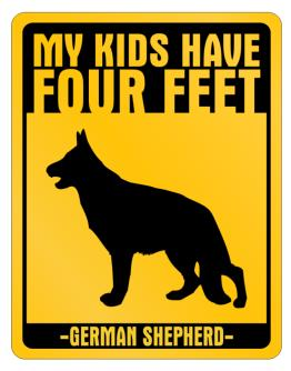 My Kids have German Shepherd Parking Sign