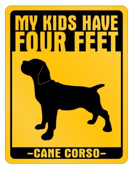 My Kids have Cane Corso Parking Sign