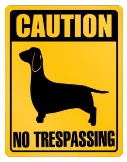 Caution Dachshund No Trespassing Parking Sign